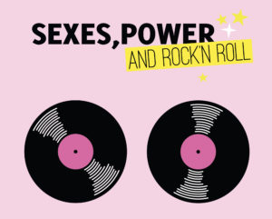 Sexes, Power and Rock'n'Roll @ Reflektor